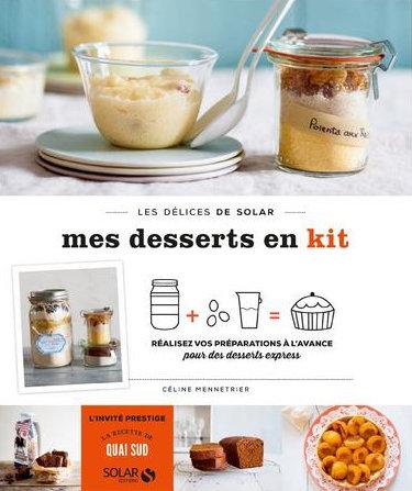 Mes dessert en kit fait maison de Céline Mennetrier chez Solar