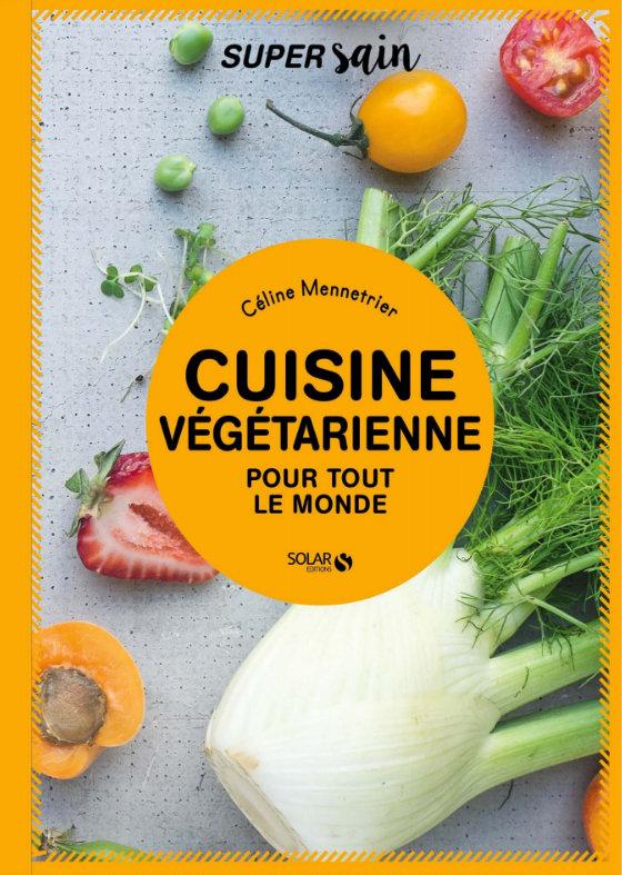 Couv Cuisine végétarienne pour tout le monde -Céline Mennetrier