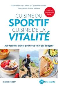 Cuisine du sportif, cuisine de la vitalité de Céline Mennetrier